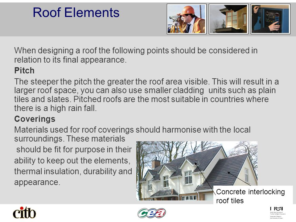 Roof Elements When designing a roof the following points should be considered in relation to its final appearance.