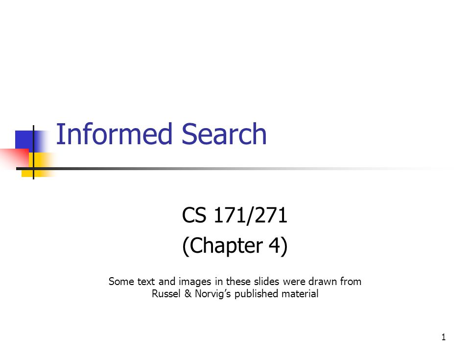 Informed Search CS 171/271 (Chapter 4)