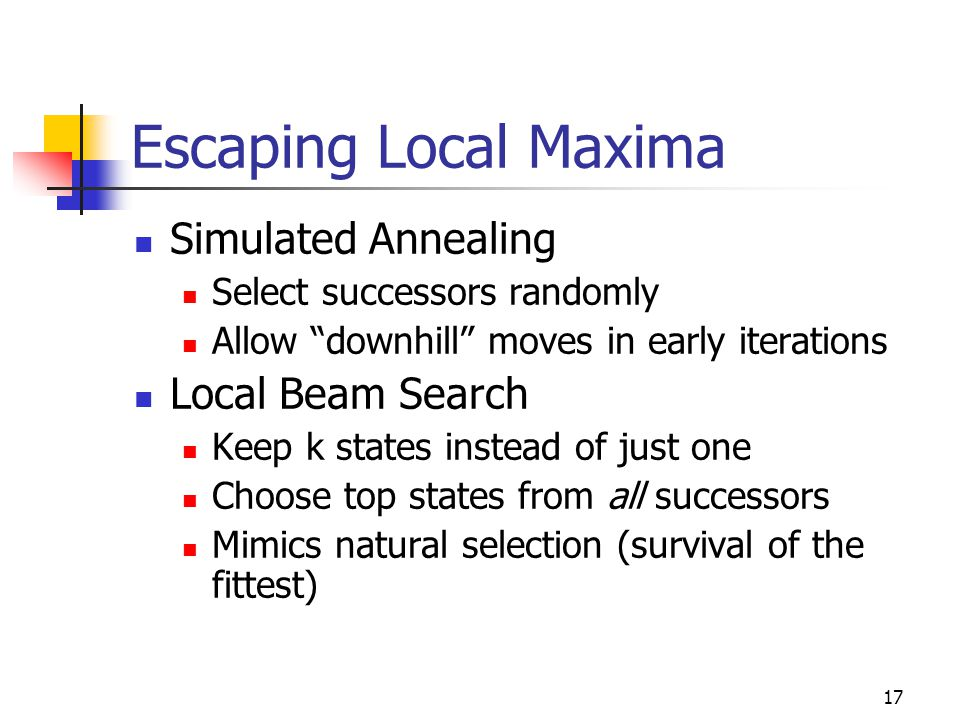 Escaping Local Maxima Simulated Annealing Local Beam Search