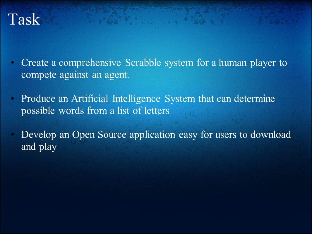 Task Create a comprehensive Scrabble system for a human player to compete against an agent.