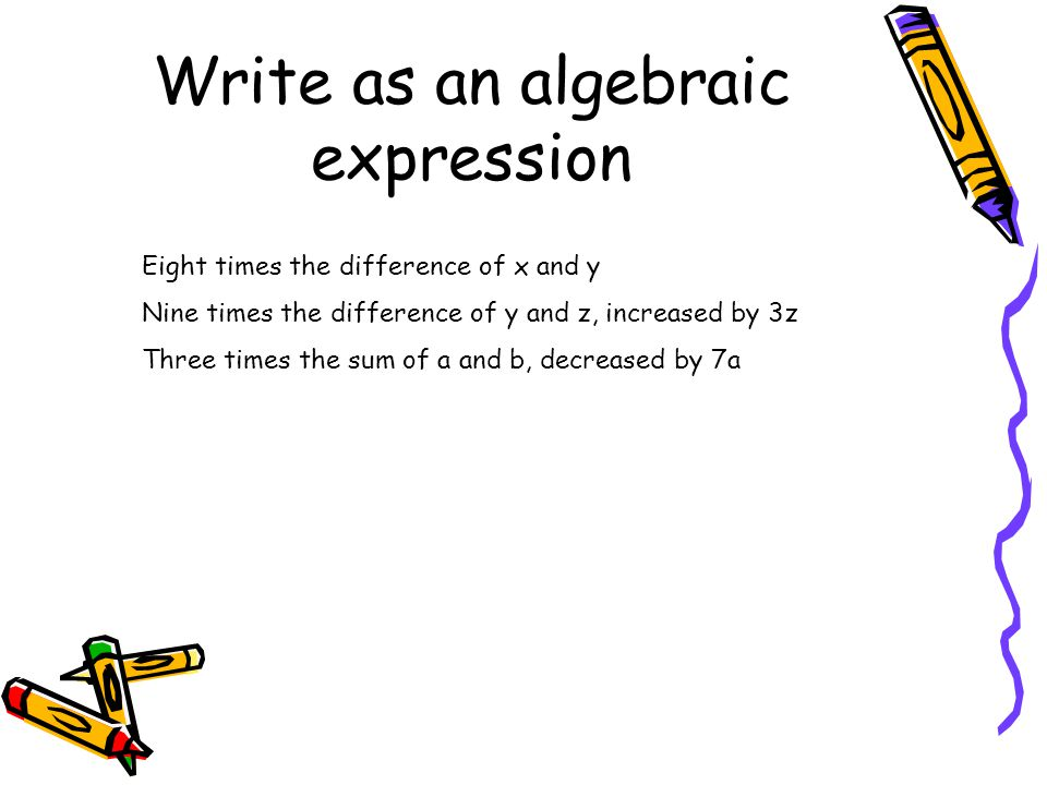 Write as an algebraic expression