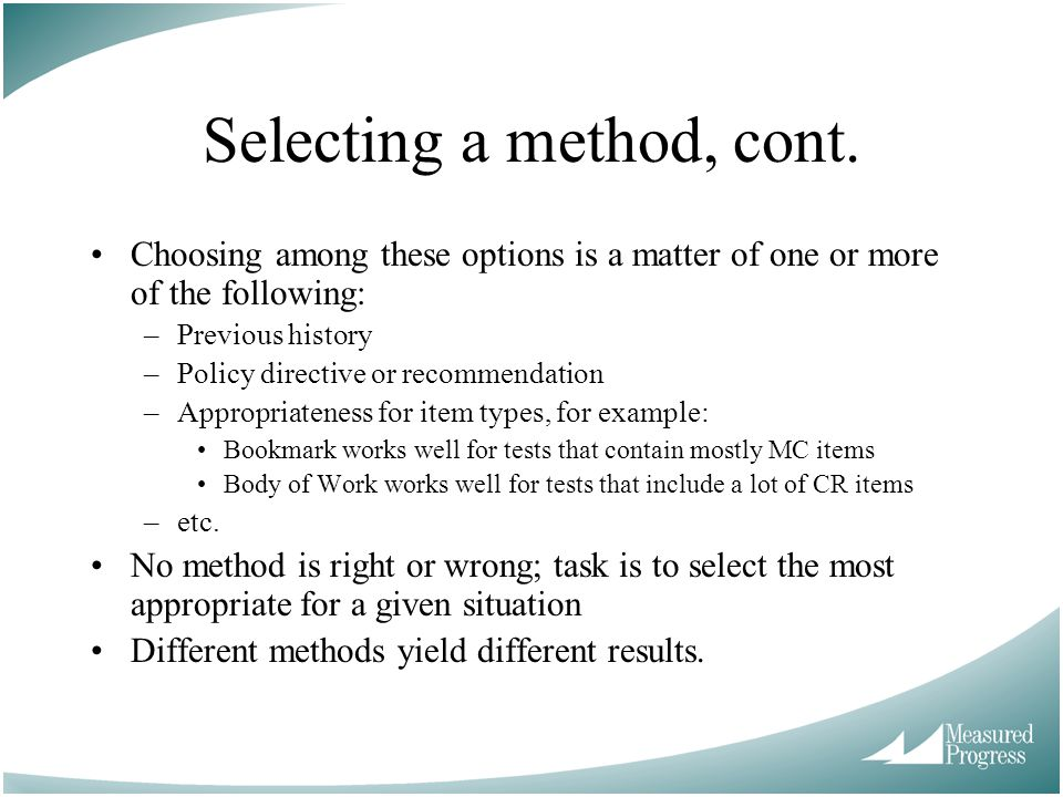 Selecting a method, cont.