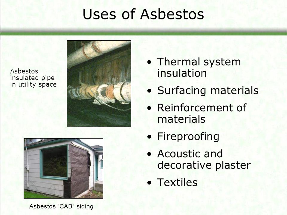 Uses of Asbestos Thermal system insulation Surfacing materials