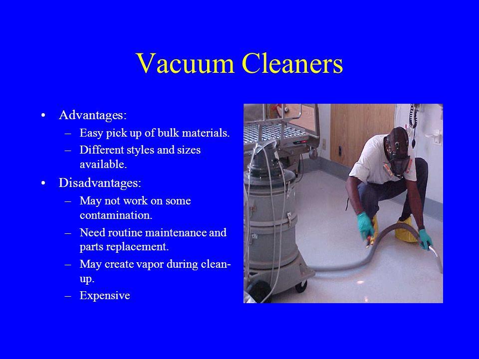 Vacuum Cleaners Advantages: Disadvantages: