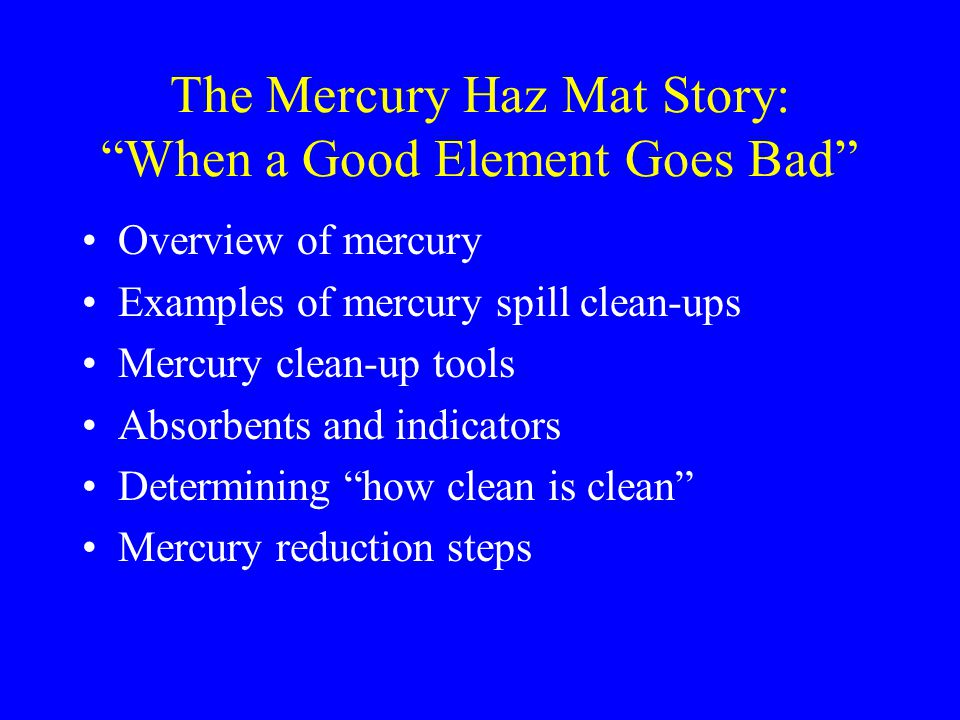 The Mercury Haz Mat Story: When a Good Element Goes Bad
