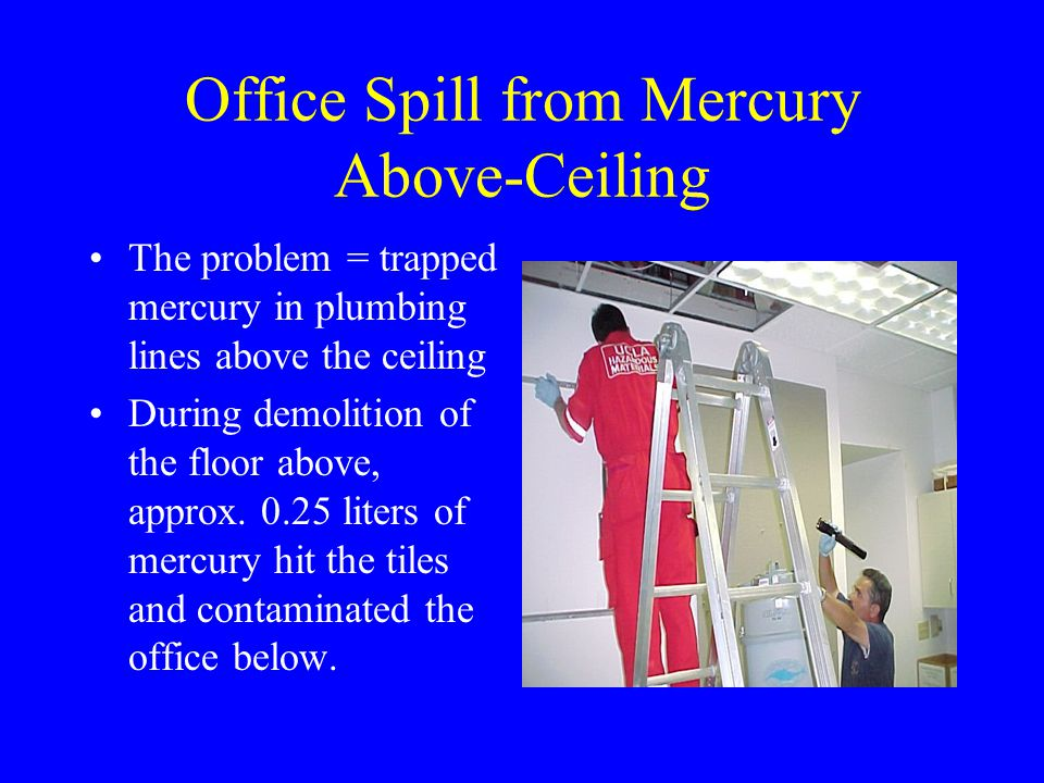 Office Spill from Mercury Above-Ceiling