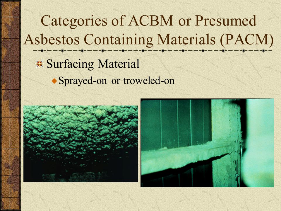 Categories of ACBM or Presumed Asbestos Containing Materials (PACM)
