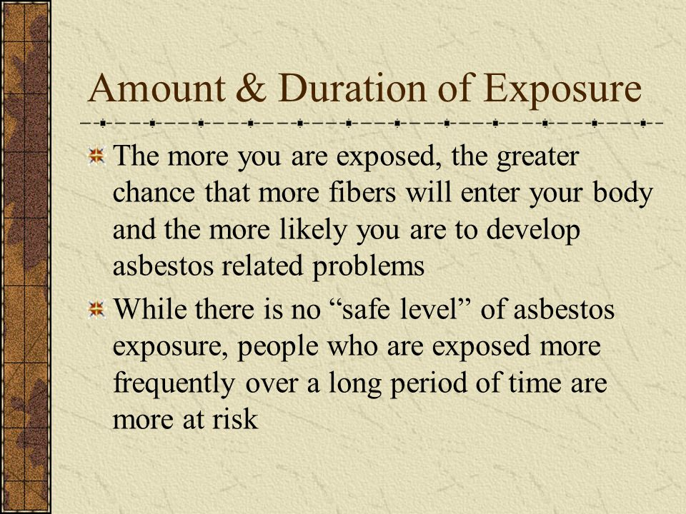 Amount & Duration of Exposure