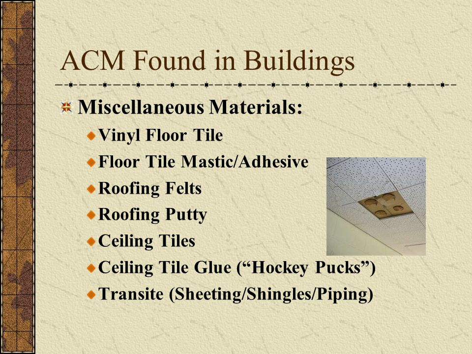 ACM Found in Buildings Miscellaneous Materials: Vinyl Floor Tile