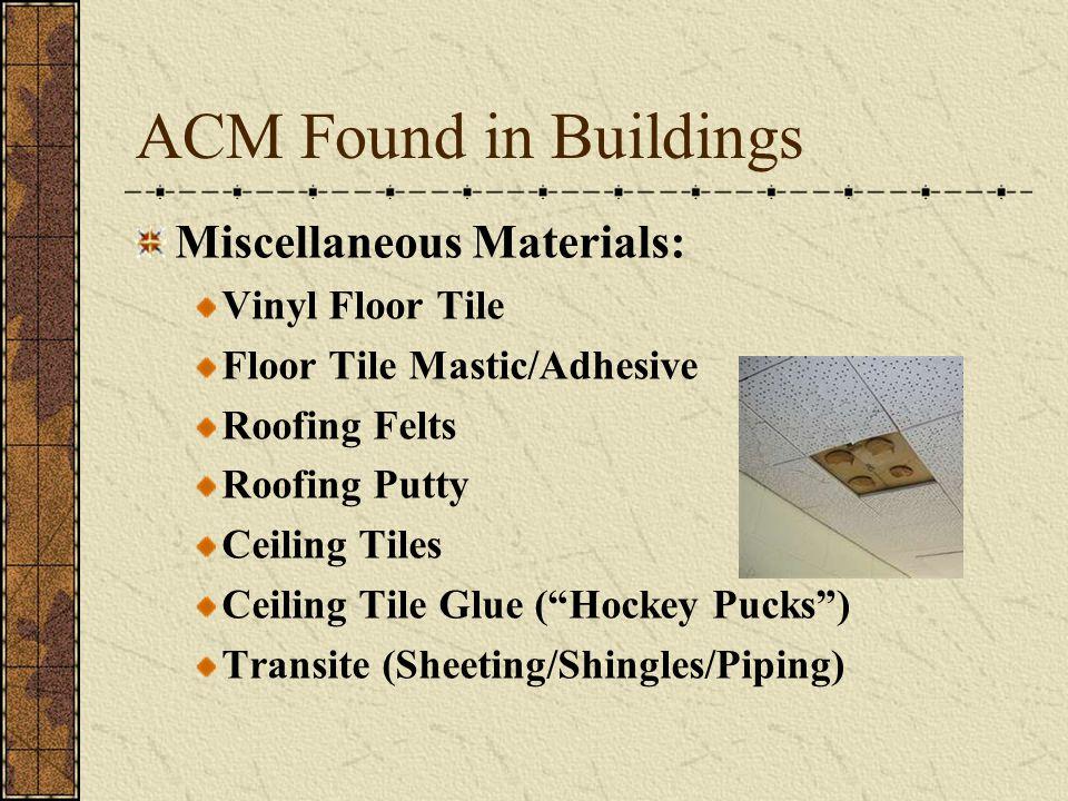 ACM Found in Buildings Miscellaneous Materials: Vinyl Floor Tile