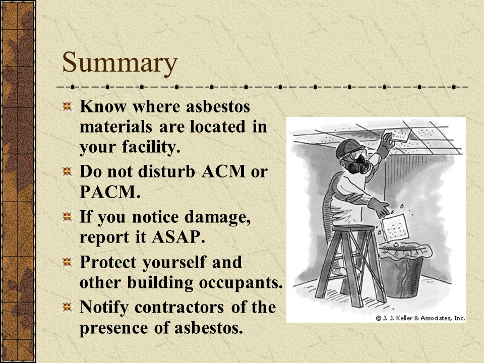 Summary Know where asbestos materials are located in your facility.