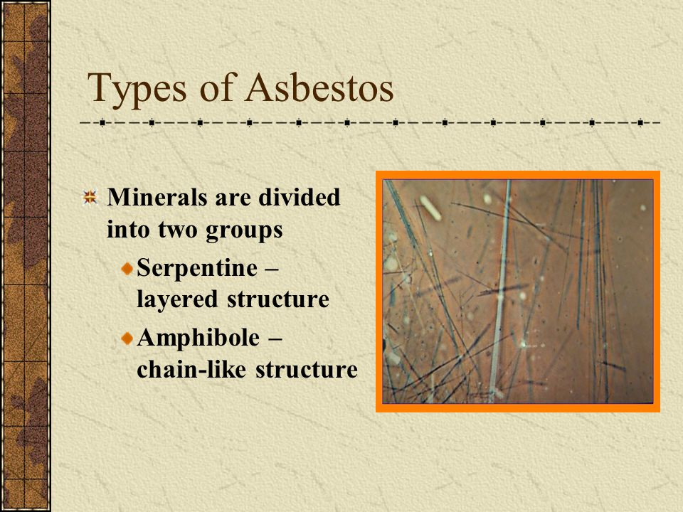 Types of Asbestos Minerals are divided into two groups