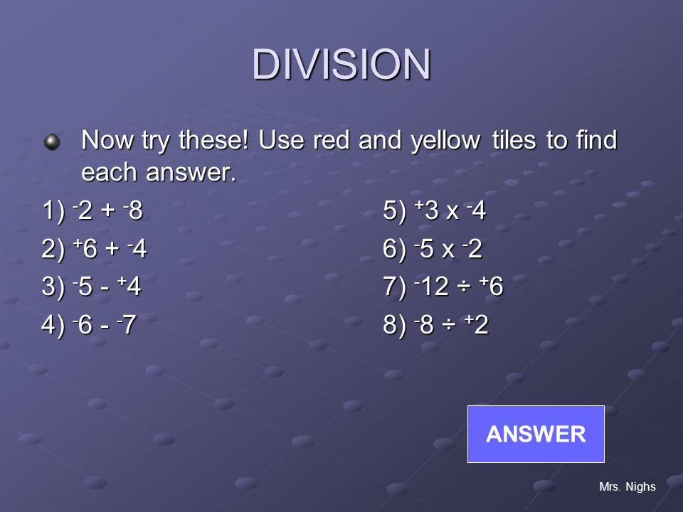 DIVISION Now try these! Use red and yellow tiles to find each answer.
