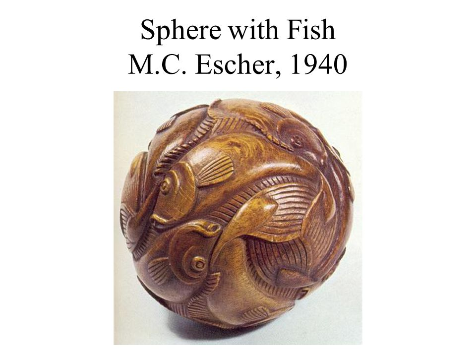 Sphere with Fish M.C. Escher, 1940