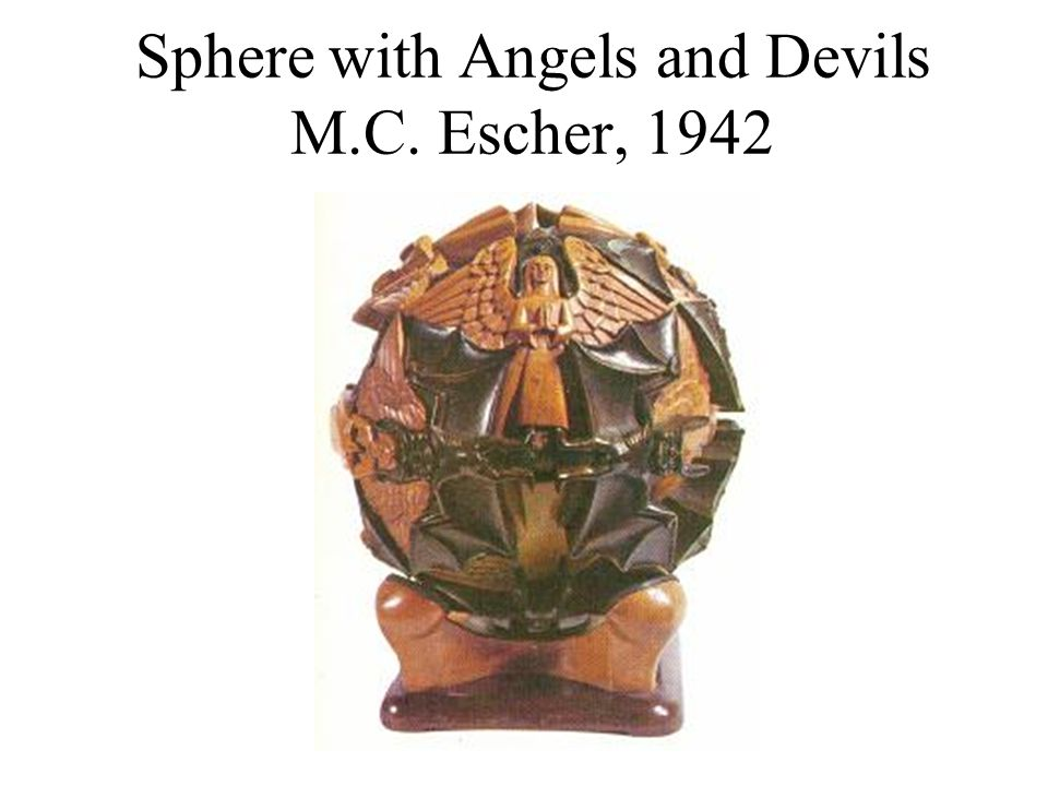 Sphere with Angels and Devils M.C. Escher, 1942