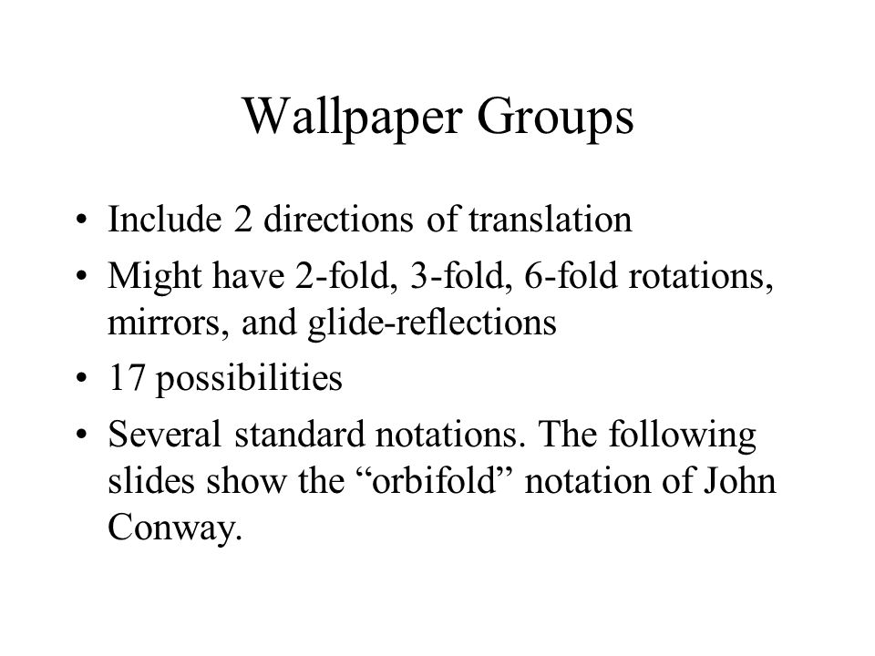 Wallpaper Groups Include 2 directions of translation