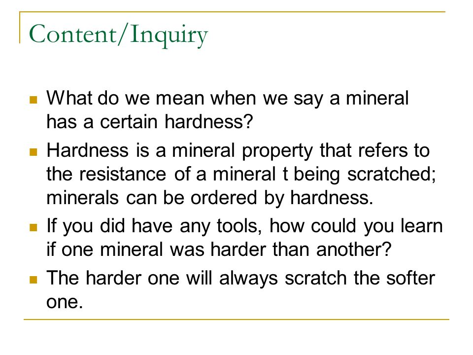 Content/Inquiry What do we mean when we say a mineral has a certain hardness