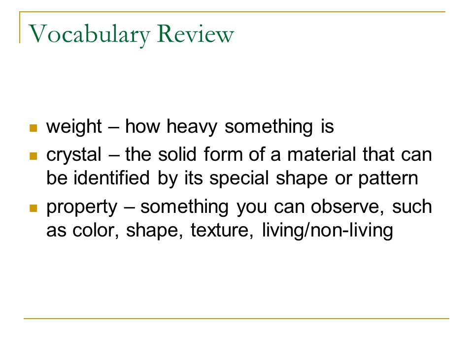 Vocabulary Review weight – how heavy something is