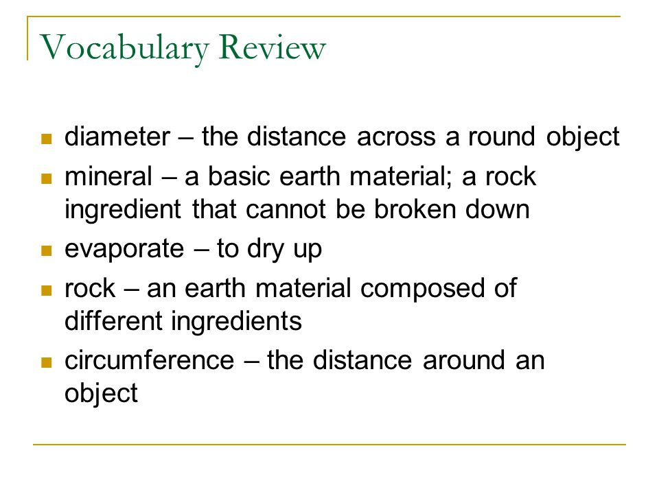 Vocabulary Review diameter – the distance across a round object