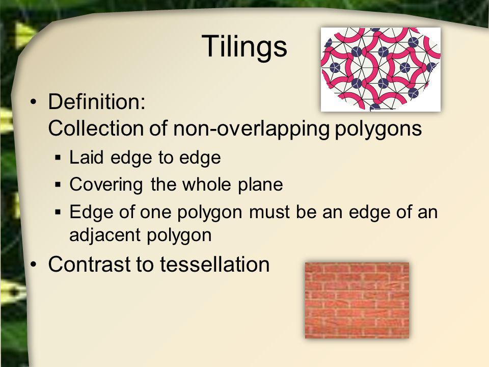 Tilings Definition: Collection of non-overlapping polygons