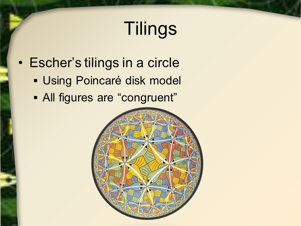 Tilings Escher's tilings in a circle Using Poincaré disk model