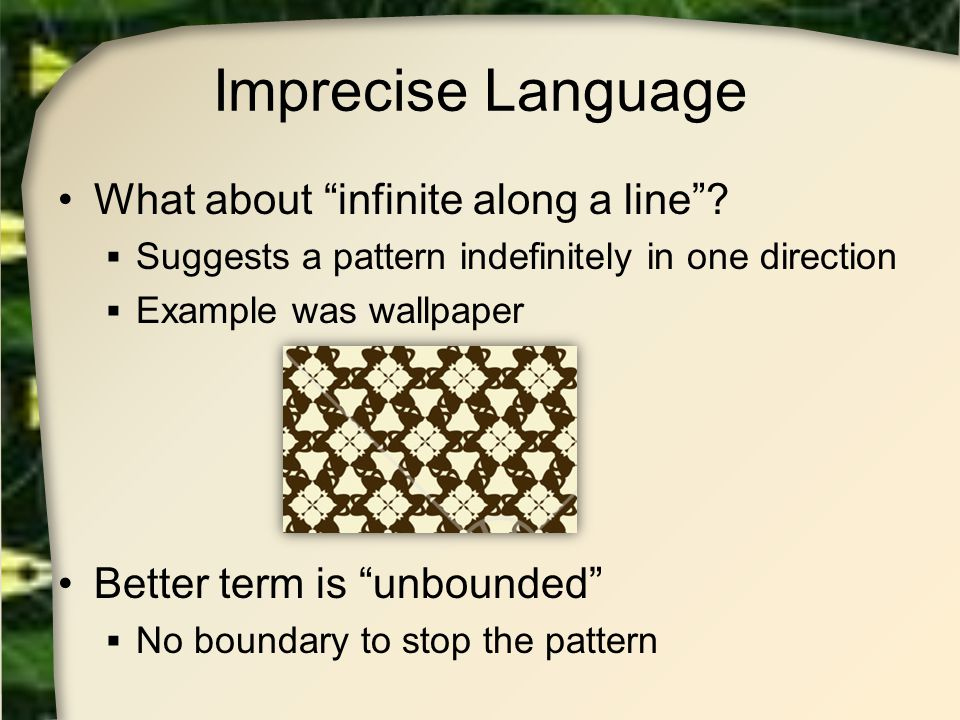Imprecise Language What about infinite along a line