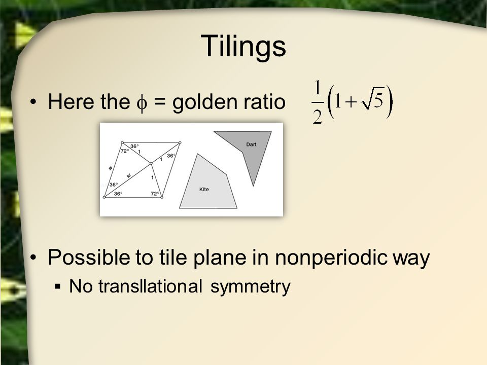 Tilings Here the  = golden ratio