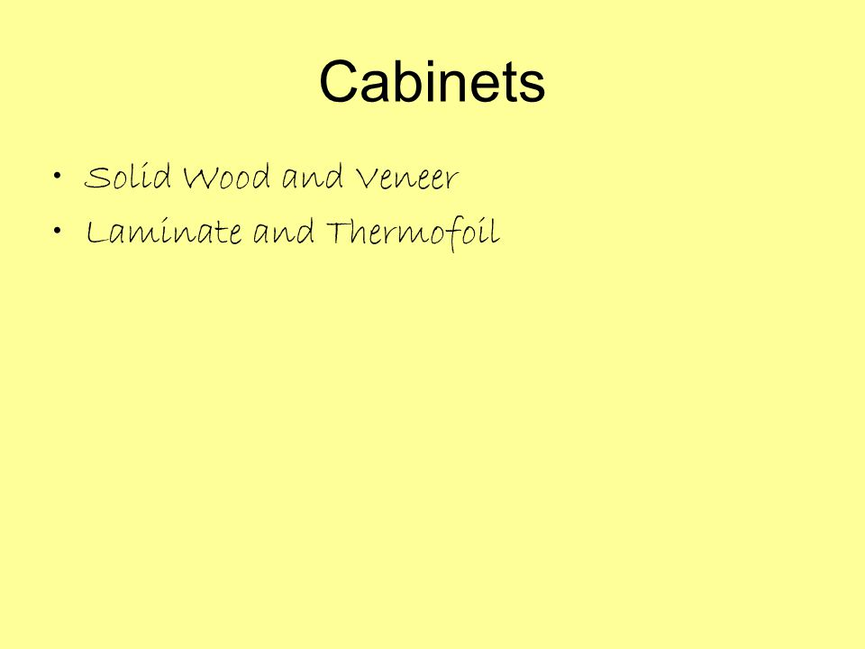Cabinets Solid Wood and Veneer Laminate and Thermofoil