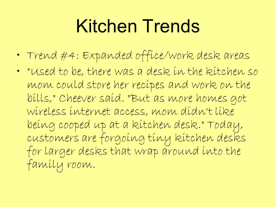Kitchen Trends Trend #4: Expanded office/work desk areas