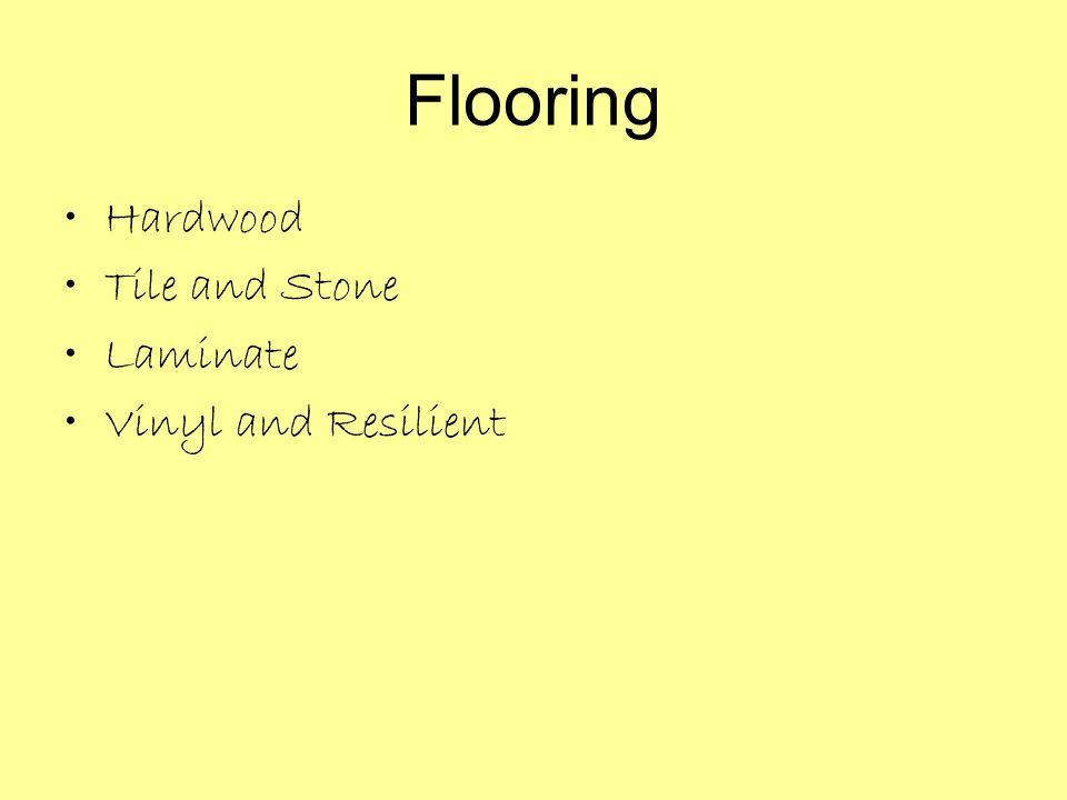 Flooring Hardwood Tile and Stone Laminate Vinyl and Resilient