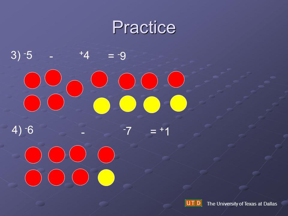 Practice 3) -5 - +4 = -9 4) -6 - -7 = +1