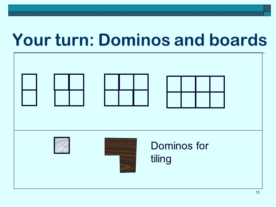 Your turn: Dominos and boards