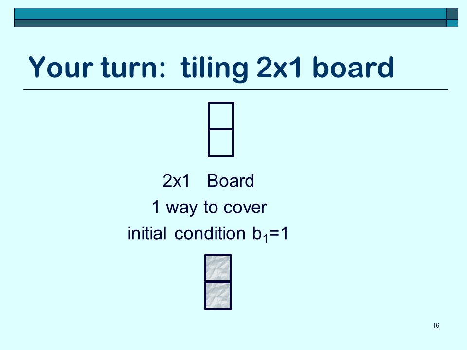 Your turn: tiling 2x1 board