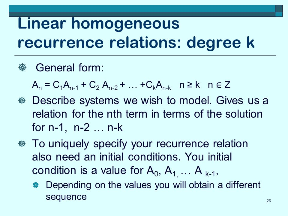 Linear homogeneous recurrence relations: degree k