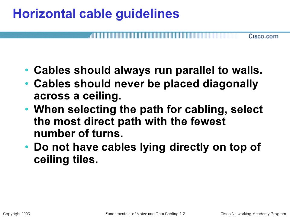 Horizontal cable guidelines
