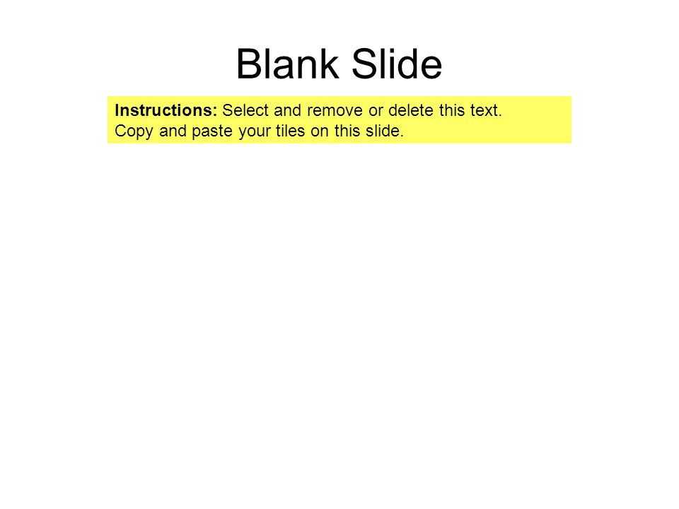 Blank Slide Instructions: Select and remove or delete this text.