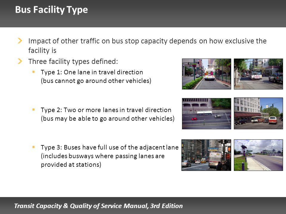 Bus Facility Type Impact of other traffic on bus stop capacity depends on how exclusive the facility is.