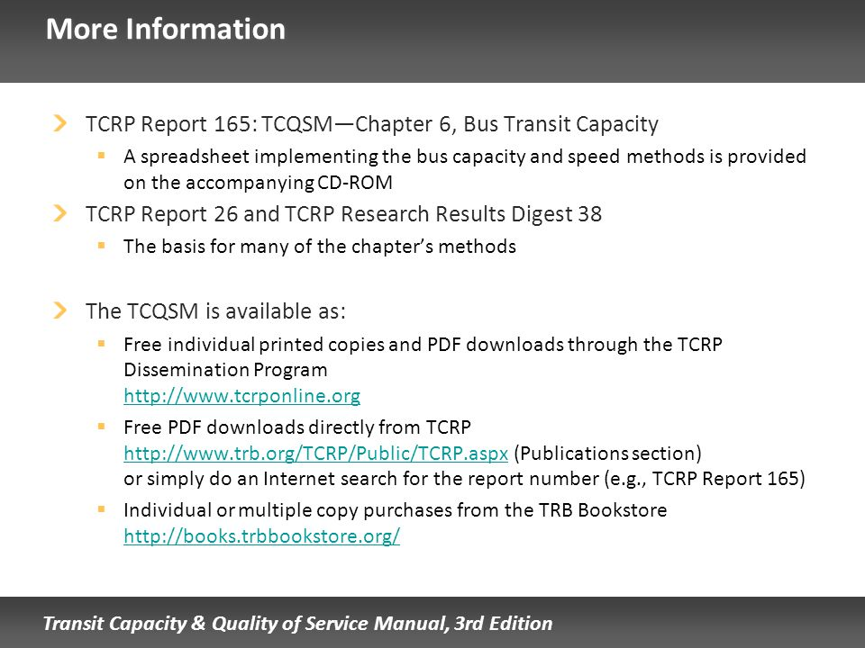 More Information TCRP Report 165: TCQSM—Chapter 6, Bus Transit Capacity.