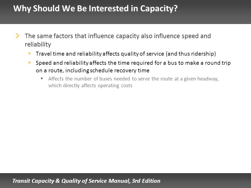 Why Should We Be Interested in Capacity
