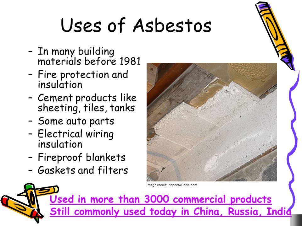 Uses of Asbestos In many building materials before 1981