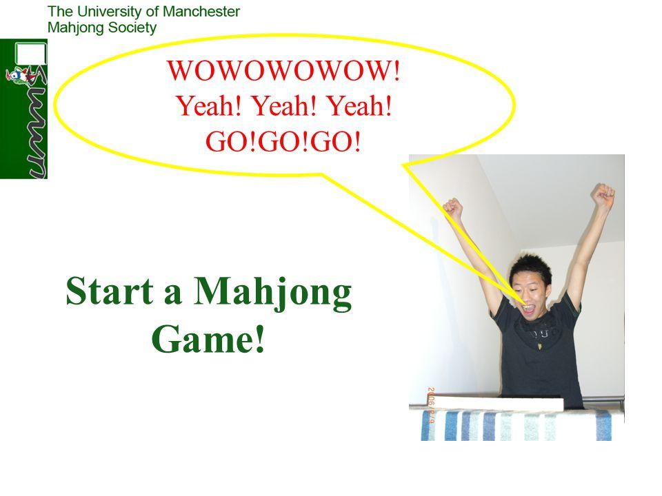 WOWOWOWOW! Yeah! Yeah! Yeah! GO!GO!GO! Start a Mahjong Game!
