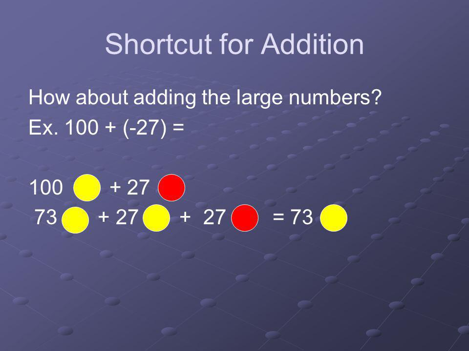 Shortcut for Addition How about adding the large numbers