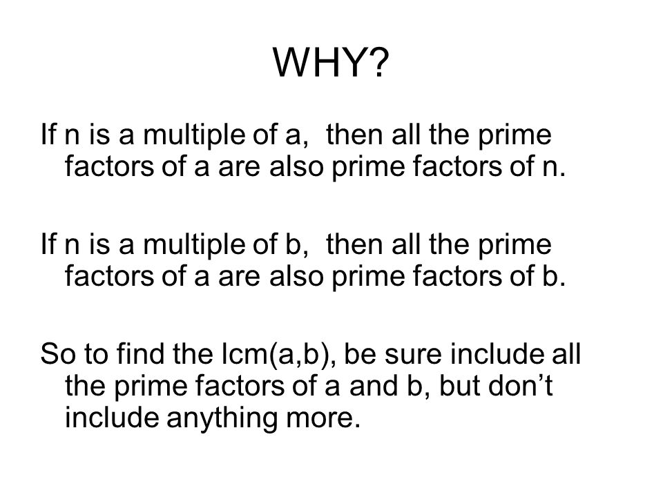 WHY If n is a multiple of a, then all the prime factors of a are also prime factors of n.
