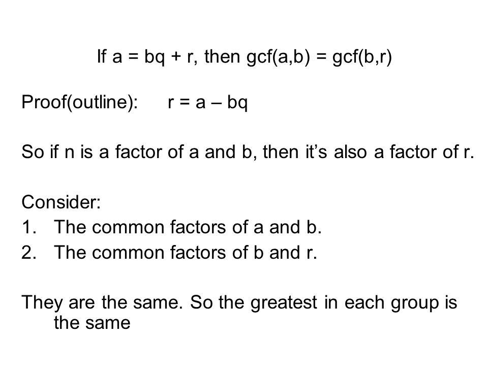 If a = bq + r, then gcf(a,b) = gcf(b,r)