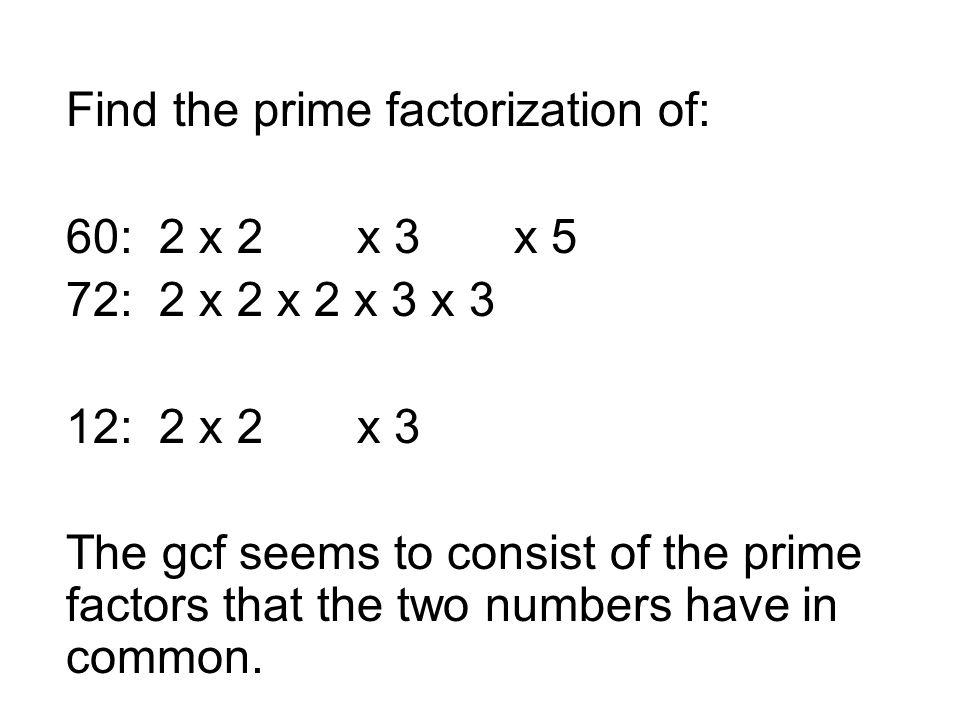 Find the prime factorization of: