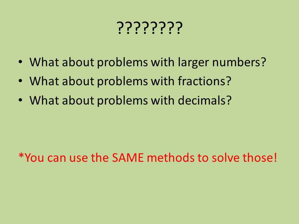 What about problems with larger numbers