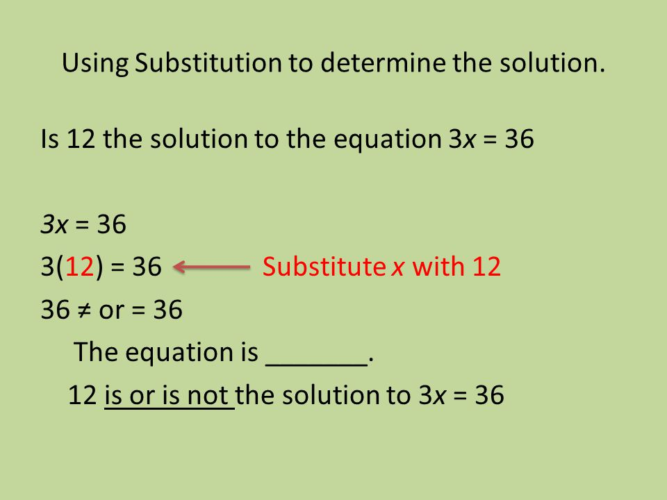 Using Substitution to determine the solution.