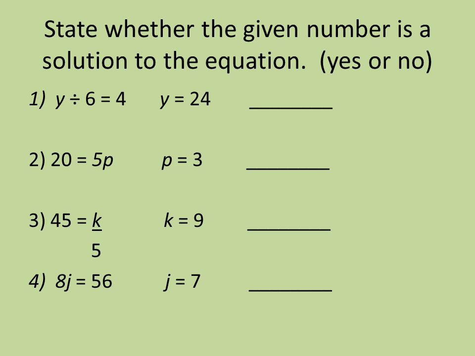 State whether the given number is a solution to the equation