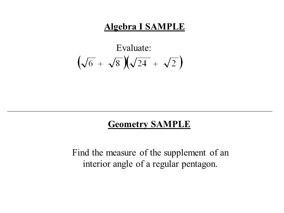 Algebra I SAMPLE Evaluate: Geometry SAMPLE.