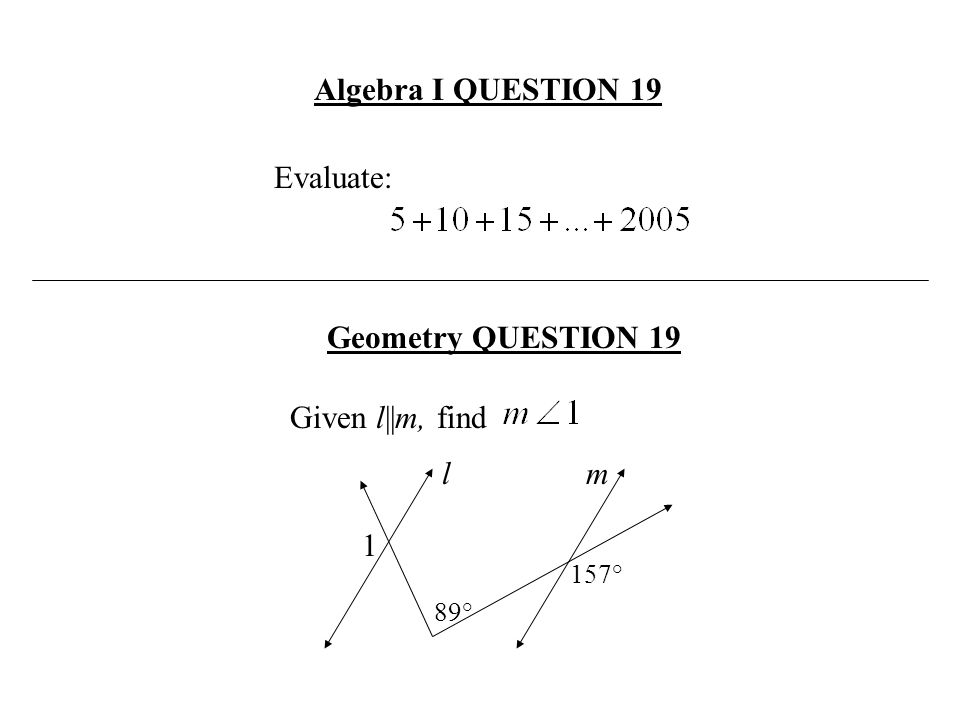Algebra I QUESTION 19 Geometry QUESTION 19